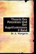Theorie Des Potentials Und Der Kugelfunktionen II Band