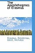The Apophthegmes of Erasmus