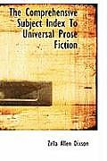 The Comprehensive Subject Index to Universal Prose Fiction