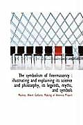 The Symbolism of Freemasonry: Illustrating and Explaining Its Science and Philosophy, Its Legends,