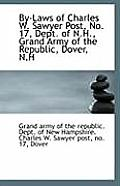 By-Laws of Charles W. Sawyer Post, No. 17, Dept. of N.H., Grand Army of the Republic, Dover, N.H