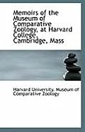Memoirs of the Museum of Comparative Zoology, at Harvard College, Cambridge, Mass