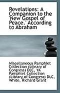 Revelations: A Companion to the 'New Gospel of Peace.' According to Abraham