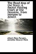 The Road Map of the Stars: A Pocket Folding Chart of the Heavens, from Horizon to Zenith
