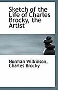 Sketch of the Life of Charles Brocky, the Artist