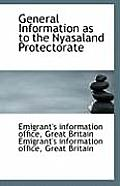 General Information as to the Nyasaland Protectorate
