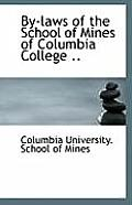 By-Laws of the School of Mines of Columbia College ..