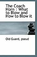The Coach Horn: What to Blow and How to Blow It