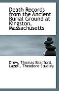 Death Records from the Ancient Burial Ground at Kingston, Massachusetts