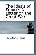 The Ideals of France: A Letter on the Great War