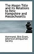 The Mason Title and Its Relations to New Hampshire and Massachusetts