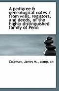 A Pedigree & Genealogical Notes