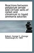 Reactions Between Potassium Amide and Certain Salts of Nickel and Chromium in Liquid Ammonia Solutio