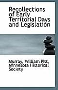 Recollections of Early Territorial Days and Legislation