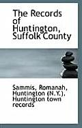 The Records of Huntington, Suffolk County