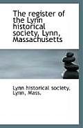 The Register of the Lynn Historical Society, Lynn, Massachusetts