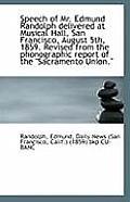 Speech of Mr. Edmund Randolph Delivered at Musical Hall, San Francisco, August 5th, 1859. Revised Fr