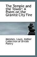 The Temple and the Tower: A Poem on the Granite City Fire