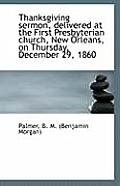 Thanksgiving Sermon, Delivered at the First Presbyterian Church, New Orleans, on Thursday, December
