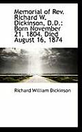 Memorial of REV. Richard W. Dickinson, D.D.: Born November 21, 1804. Died August 16, 1874