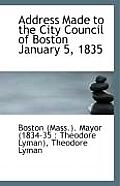 Address Made to the City Council of Boston January 5, 1835