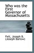Who Was the First Governor of Massachusetts