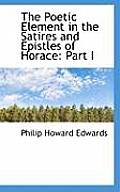 The Poetic Element in the Satires and Epistles of Horace: Part I