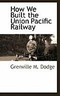 How We Built the Union Pacific Railway