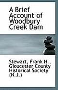 A Brief Account of Woodbury Creek Dam