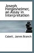 Joseph Hergesheimer, an Assay in Interpretation