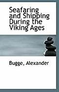 Seafaring and Shipping During the Viking Ages
