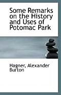 Some Remarks on the History and Uses of Potomac Park