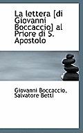 La Lettera [Di Giovanni Boccaccio] Al Priore Di S. Apostolo