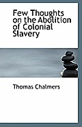 Few Thoughts on the Abolition of Colonial Slavery