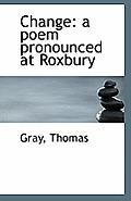 Change: A Poem Pronounced at Roxbury