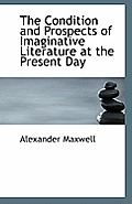 The Condition and Prospects of Imaginative Literature at the Present Day