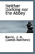 Neither Dorking Nor the Abbey
