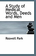 A Study of Medical Words, Deeds and Men