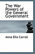 The War Powers of the General Government