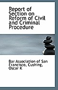 Report of Section on Reform of Civil and Criminal Procedure