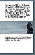 Speech of Hon. John M. Clayton, of Delaware, in Regard to Captain S. F. Du Pont, U.S.N.: In the Sen