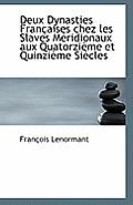 Deux Dynasties Francaises Chez Les Slaves Meridionaux Aux Quatorzieme Et Quinzieme Siecles