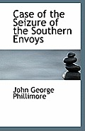 Case of the Seizure of the Southern Envoys