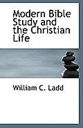 Modern Bible Study and the Christian Life