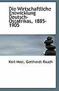 Die Wirtschaftliche Entwicklung Deutsch-Ostafrikas, 1885-1905