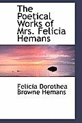 The Poetical Works of Mrs. Felicia Hemans