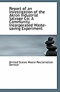 Report of an Investigation of the Akron Industrial Salvage Co: A Community Incorporated Waste-Saving