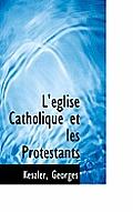 L' Glise Catholique Et Les Protestants