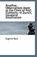 Kryofine: Observations Made at the Clinic of Prof. Eichhorst, in Zurich, Inaugural Dissertation