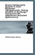 Unsere Hochdeutsche Sprache in Ihrem Duisburger Alltagsgewande: Vortrag Gehalten Im Duisburger Zweig
